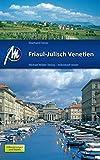 Friaul - Julisch Venetien: Reiseführer mit vielen praktischen Tipps