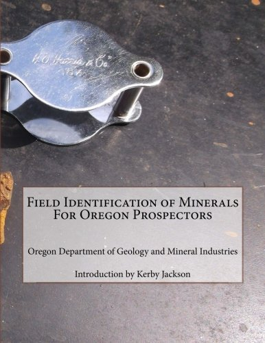 Field Identification of Minerals For Oregon Prospectors
