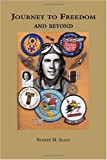 Journey to Freedom and Beyond, Robert Slane, 141201672X