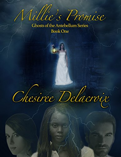 Millie's Promise: Ghosts of the Antebellum Series Book One