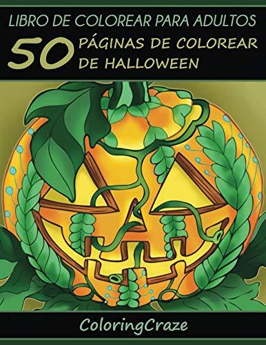 Libro de Colorear para Adultos: 50 Páginas de Colorear de Halloween (Colección Halloween) (Volume 1) (Spanish Edition) -