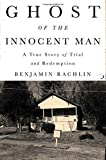 Image of Ghost of the Innocent Man: A True Story of Trial and Redemption