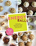 Energy Balls: Improve Your Physical Performance, Mental Focus, Sleep, Mood, and More!