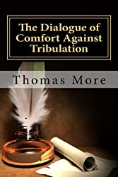 The Dialogue of Comfort Against Tribulation