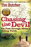 Download Chasing the Devil: On Foot Through Africa's Killing Fields in PDF ePUB Free Online