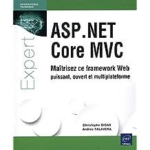 ASP.NET Core MVC - Maîtrisez ce framework Web puissant, ouvert e