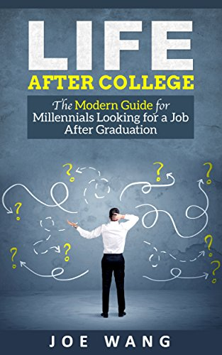 Life After College: The Modern Guide for Millennials Looking for a Job After Graduation