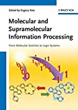 Molecular and Supramolecular Information Processing: From Molecular Switches to Logic Systems