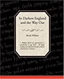 In Darkest England and the Way Out, Booth William, 1438505221