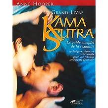 Le grand livre du Kama Sutra: Le guide complet de la sexualité