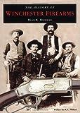 History of Winchester Firearms, Dean K. Boorman, 1585743070