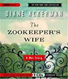 By Diane Ackerman: The Zookeeper's Wife [Audiobook]