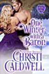 One Winter with a Baron (The Heart of...