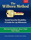 The Wilborn Method, Social Security Disability: A Guide for Lay Witnesses: The Function Report--Adult--Third Party Form