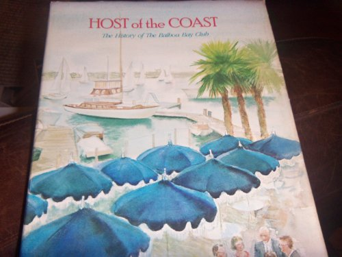 Host of the Coast: The History of the Balboa Bay Club, Newport Beach, - Newport Beach Stores