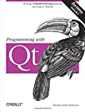 Programming with Qt: Writing Portable GUI applications on Unix and Win32 by Matthias Kalle Dalheimer (2002-02-01)