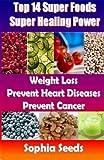 Top 14 Super Foods - Super Healing Power, Sophia Seeds, 1500344133