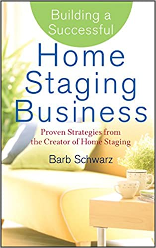 Wunderbar Building A Successful Home Staging Business: Proven Strategies From The  Creator Of Home Staging: Amazon.de: Barb Schwarz: Fremdsprachige Bücher
