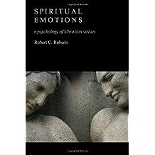 Spiritual Emotions: A Psychology of Christian Virtues