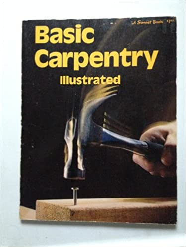 Basic carpentry sunset do it yourself books sunset books basic carpentry sunset do it yourself books sunset books 9780376010117 amazon books solutioingenieria
