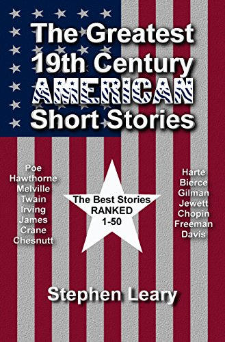 The Greatest 19th Century American Short Stories by [Leary, Stephen]