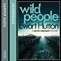 Wild People Audiobook by Ewart Hutton Narrated by Iestyn Arwel