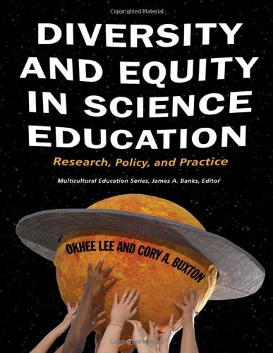 Diversity and Equity in Science Education: Research, Policy, and Practice (Multicultural Education Series)