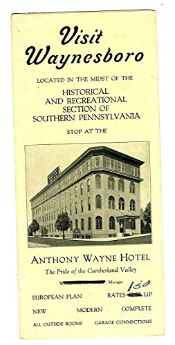 Waynesboro Pennsylvania Brochure with Map Anthony Wayne Hotel 1930's (Brochure Hotel)
