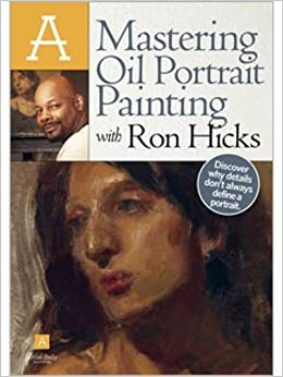 Mastering Oil Portrait Painting with Ron Hicks DVD Artist ...