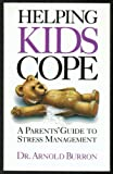Helping Kids Cope, Arnold Burron, 0781404762