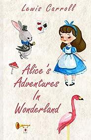 Alice's Adventures in Wonderland: The Commemorative Edition