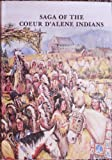 Saga of the Coeur d'Alene Indians, Joseph Seltice, 0877704120