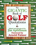The Gigantic Book of Golf Quotations, , 1602390142