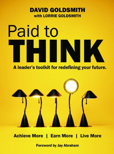 Paid To Think: A Leader's Toolkit for Redefining Your Future Book Cover