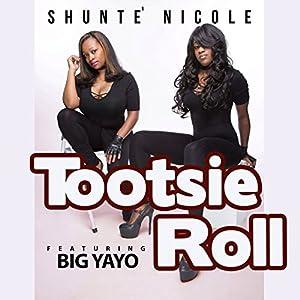 Tootsie Roll (feat. Big Yayo)