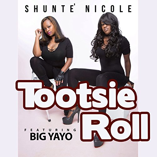 Tootsie Roll (feat. Big Yayo) -