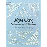White Work: Techniques and 188 Designs (Dover Embroidery, Needlepoint)