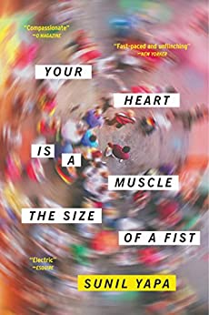 Your Heart Is a Muscle the Size of a Fist by [Yapa, Sunil]