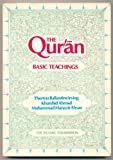 The Quran : Basic Teachings, Irving, Thomas B. and Ahmad, Khurshid, 0860370216