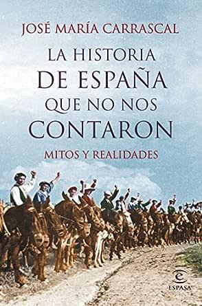 La historia de España que no nos contaron: Mitos y realidades ...