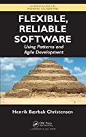 Flexible, Reliable Software: Using Patterns and Agile Development