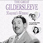 The Great Gildersleeve: Marjorie's Wedding | NBC Radio