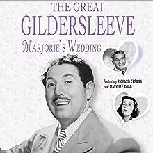 The Great Gildersleeve: Marjorie's Wedding Radio/TV Program by  NBC Radio Narrated by Harold Peary, Richard Crenna, Mary Lee Robb
