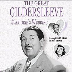 The Great Gildersleeve: Marjorie's Wedding