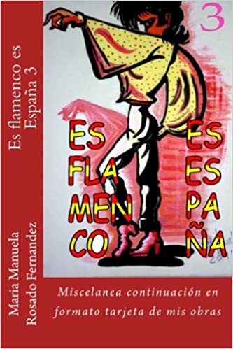 Es flamenco es España 3: Miscelanea continuación en formato ...