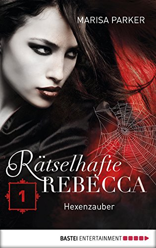 Rätselhafte Rebecca 01: Hexenzauber (Geistern auf der Spur) (German - Schloss Steven