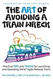 The ART of Avoiding a Train Wreck: Practical Tips