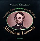 Learning about Honesty from the Life of Abraham Lincoln, Kiki Mosher, 0823924203