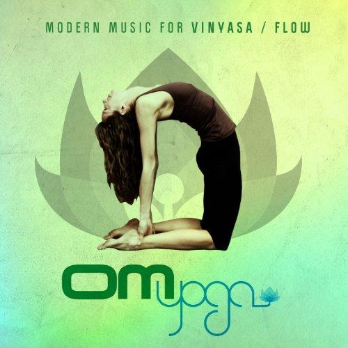 - Om Yoga Vol. 1 - Modern Music For Vinyasa / Flow