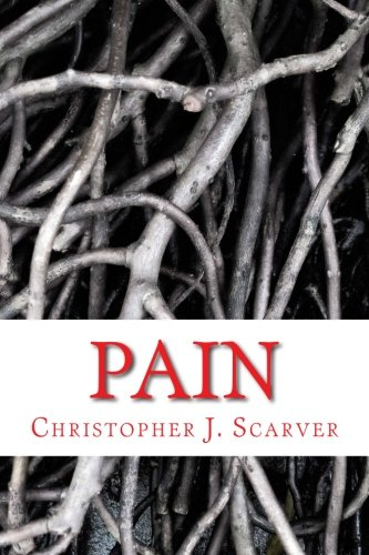 Search : Pain: Poetry of Christopher J. Scarver